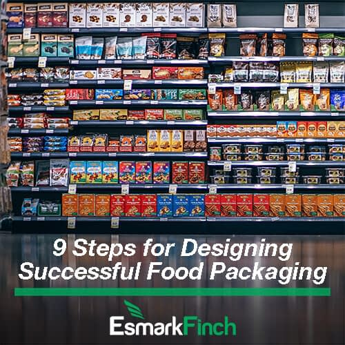 9 Steps for Designing Successful Food Packaging